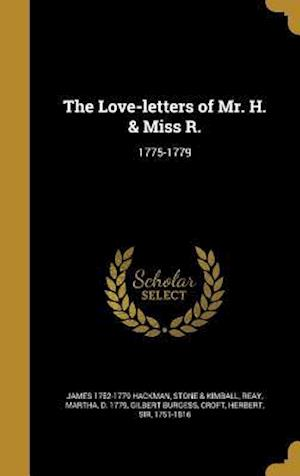 Bog, hardback The Love-Letters of Mr. H. & Miss R. af James 1752-1779 Hackman