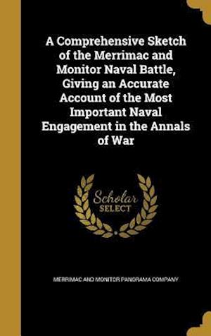 Bog, hardback A   Comprehensive Sketch of the Merrimac and Monitor Naval Battle, Giving an Accurate Account of the Most Important Naval Engagement in the Annals of