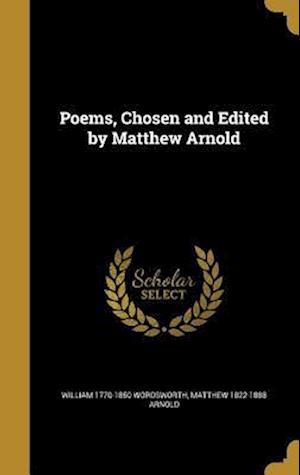 Bog, hardback Poems, Chosen and Edited by Matthew Arnold af William 1770-1850 Wordsworth, Matthew 1822-1888 Arnold