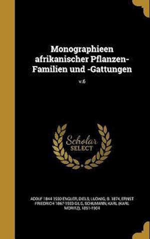 Bog, hardback Monographieen Afrikanischer Pflanzen-Familien Und -Gattungen; V.6 af Ernst Friedrich 1867-1933 Gilg, Adolf 1844-1930 Engler