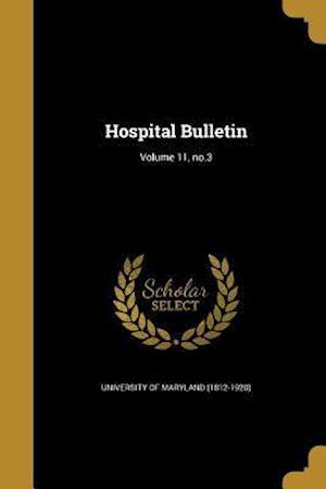 Bog, paperback Hospital Bulletin; Volume 11, No.3