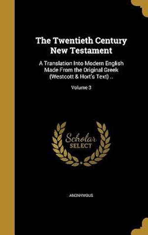 Bog, hardback The Twentieth Century New Testament