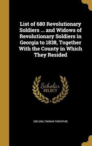 Bog, hardback List of 680 Revolutionary Soldiers ... and Widows of Revolutionary Soldiers in Georgia to 1838, Together with the County in Which They Resided
