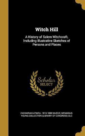 Bog, hardback Witch Hill af Zachariah Atwell 1813-1888 Mudge