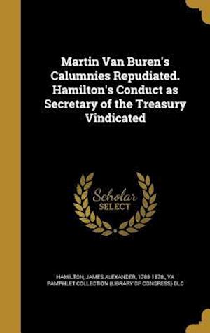 Bog, hardback Martin Van Buren's Calumnies Repudiated. Hamilton's Conduct as Secretary of the Treasury Vindicated