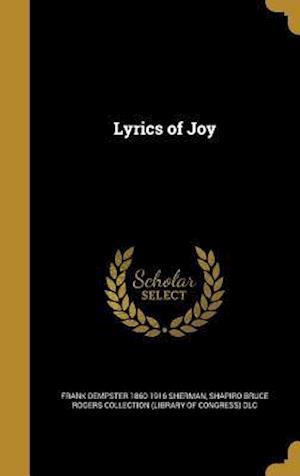 Bog, hardback Lyrics of Joy af Frank Dempster 1860-1916 Sherman