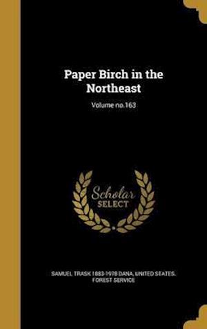 Bog, hardback Paper Birch in the Northeast; Volume No.163 af Samuel Trask 1883-1978 Dana