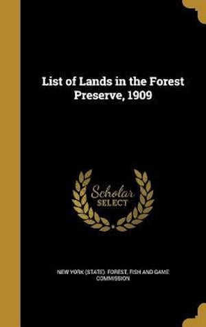 Bog, hardback List of Lands in the Forest Preserve, 1909