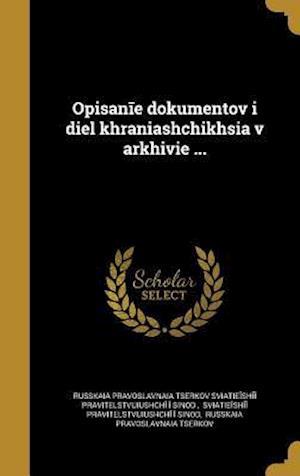 Bog, hardback Opisan E Dokumentov I Di E L Khrani a Shchikhsi A V Arkhivi E ...