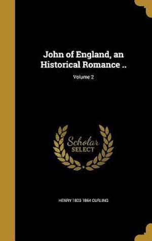 Bog, hardback John of England, an Historical Romance ..; Volume 2 af Henry 1803-1864 Curling