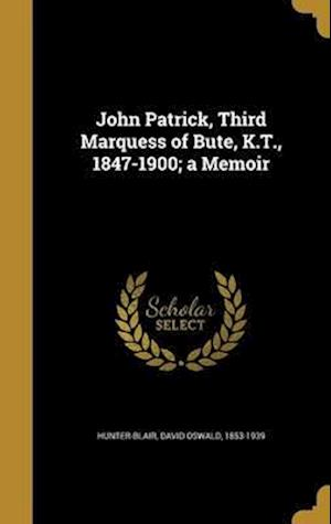 Bog, hardback John Patrick, Third Marquess of Bute, K.T., 1847-1900; A Memoir
