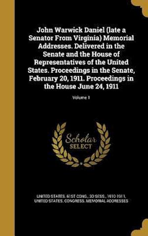 Bog, hardback John Warwick Daniel (Late a Senator from Virginia) Memorial Addresses. Delivered in the Senate and the House of Representatives of the United States.