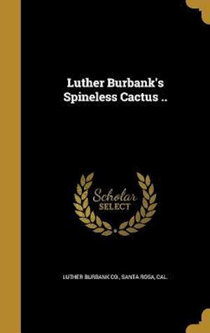 Bog, hardback Luther Burbank's Spineless Cactus ..
