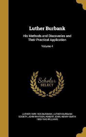 Bog, hardback Luther Burbank af Luther 1849-1926 Burbank, John Whitson