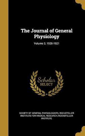 Bog, hardback The Journal of General Physiology; Volume 3, 1920-1921