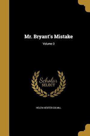 Bog, paperback Mr. Bryant's Mistake; Volume 3 af Helen Hester Colvill