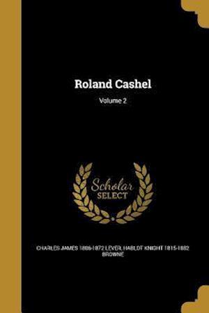 Bog, paperback Roland Cashel; Volume 2 af Hablot Knight 1815-1882 Browne, Charles James 1806-1872 Lever