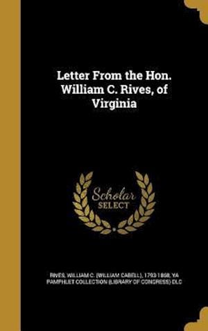 Bog, hardback Letter from the Hon. William C. Rives, of Virginia