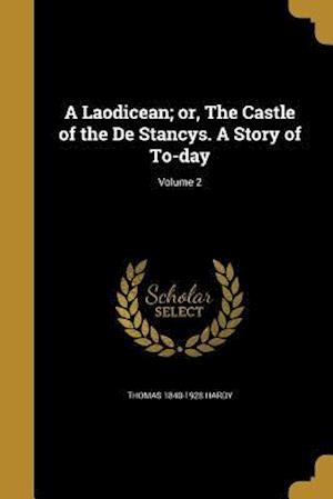 Bog, paperback A Laodicean; Or, the Castle of the de Stancys. a Story of To-Day; Volume 2 af Thomas 1840-1928 Hardy