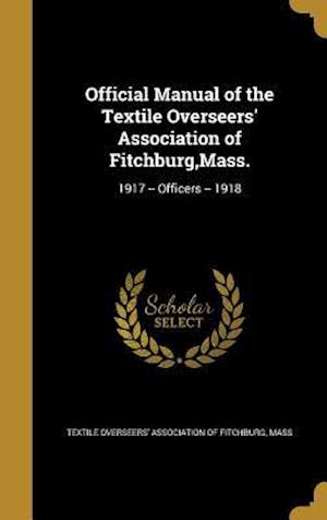 Bog, hardback Official Manual of the Textile Overseers' Association of Fitchburg, Mass.