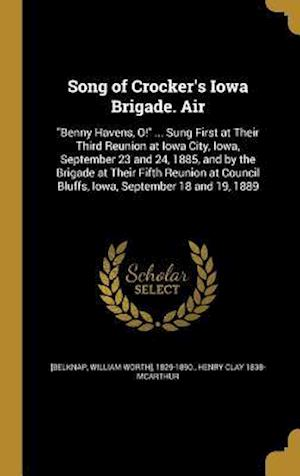 Bog, hardback Song of Crocker's Iowa Brigade. Air af Henry Clay 1838- McArthur