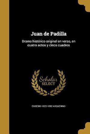 Bog, paperback Juan de Padilla af Eusebio 1822-1892 Asquerino