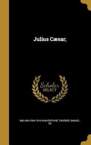 Bog, hardback Julius Caesar; af William 1564-1616 Shakespeare