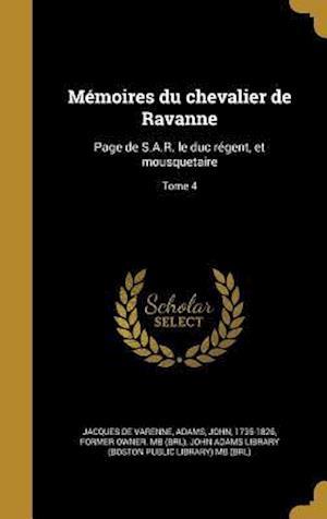 Bog, hardback Memoires Du Chevalier de Ravanne af Jacques De Varenne