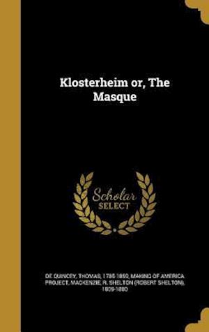 Bog, hardback Klosterheim Or, the Masque