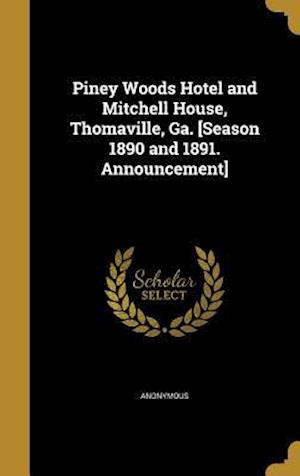 Bog, hardback Piney Woods Hotel and Mitchell House, Thomaville, Ga. [Season 1890 and 1891. Announcement]