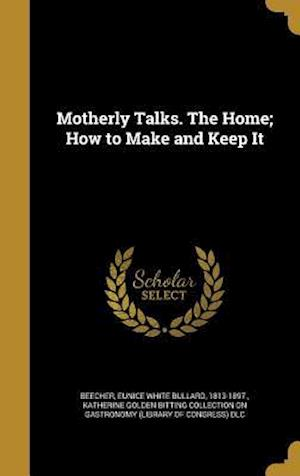 Bog, hardback Motherly Talks. the Home; How to Make and Keep It