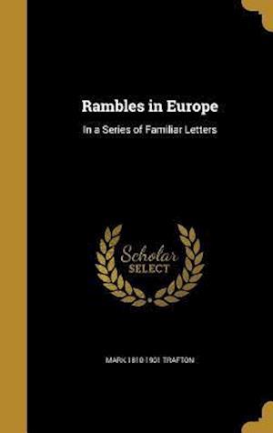 Bog, hardback Rambles in Europe af Mark 1810-1901 Trafton