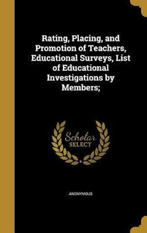 Bog, hardback Rating, Placing, and Promotion of Teachers, Educational Surveys, List of Educational Investigations by Members;