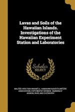 Lavas and Soils of the Hawaiian Islands. Investigations of the Hawaiian Experiment Station and Laboratories af Walter 1854-1931 Maxwell