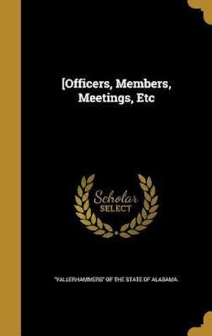 Bog, hardback [Officers, Members, Meetings, Etc