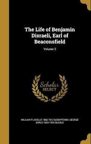 Bog, hardback The Life of Benjamin Disraeli, Earl of Beaconsfield; Volume 3 af Willi