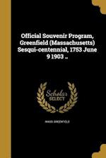 Official Souvenir Program, Greenfield (Massachusetts) Sesqui-Centennial, 1753 June 9 1903 .. af Mass Greenfield