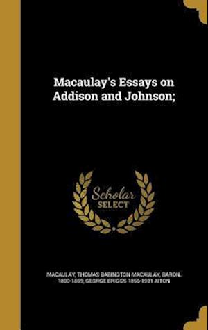 Bog, hardback Macaulay's Essays on Addison and Johnson; af George Briggs 1856-1931 Aiton