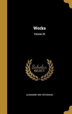 Bog, hardback Works; Volume 26 af Alexandre 1802-1870 Dumas
