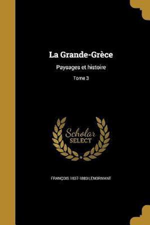 Bog, paperback La Grande-Grece af Francois 1837-1883 Lenormant