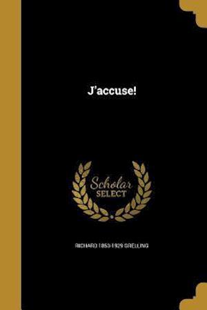 Bog, paperback J'Accuse! af Richard 1853-1929 Grelling