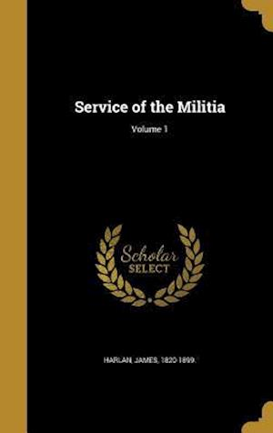 Bog, hardback Service of the Militia; Volume 1