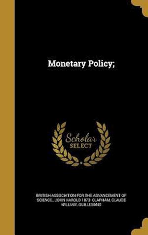 Bog, hardback Monetary Policy; af Claude William Guilleband, John Harold 1873- Clapham