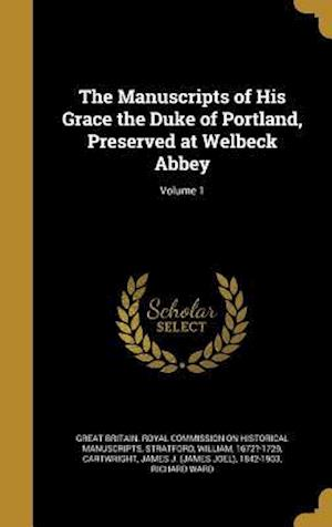 Bog, hardback The Manuscripts of His Grace the Duke of Portland, Preserved at Welbeck Abbey; Volume 1