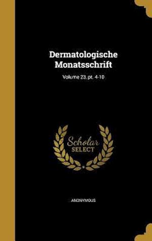 Bog, hardback Dermatologische Monatsschrift; Volume 23, PT. 4-10