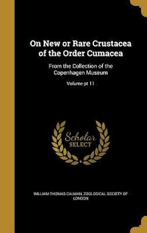 Bog, hardback On New or Rare Crustacea of the Order Cumacea af William Thomas Calman