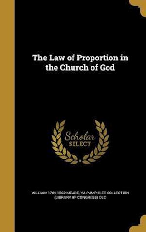 Bog, hardback The Law of Proportion in the Church of God af William 1789-1862 Meade