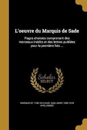 Bog, paperback L'Oeuvre Du Marquis de Sade af Marquis De 1740-1814 Sade, Guillaume 1880-1918 Apollinaire