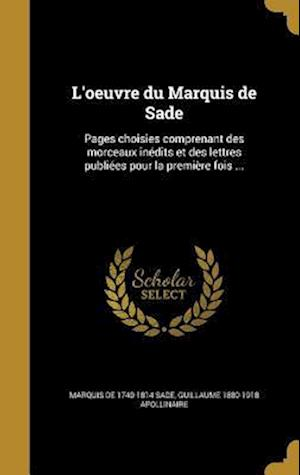 Bog, hardback L'Oeuvre Du Marquis de Sade af Marquis De 1740-1814 Sade, Guillaume 1880-1918 Apollinaire
