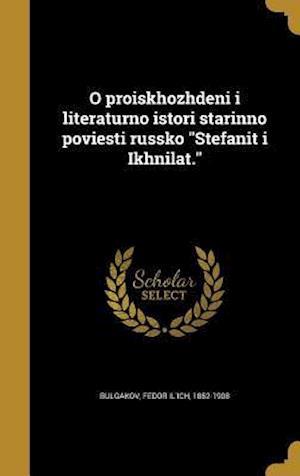 Bog, hardback O Proiskhozhdeni I Literaturno Istori Starinno Poviesti Russko Stefanit I Ikhnilat.